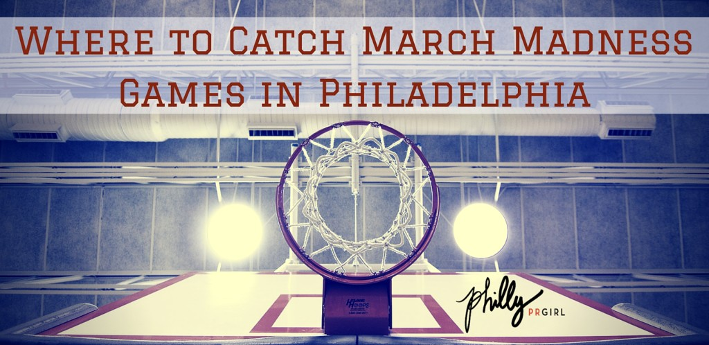 march madness in philadelphia