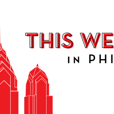 This Week in Philly