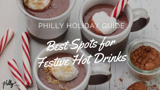 Philly Holiday Guide Best Spots For Festive Hot Drinks Philly